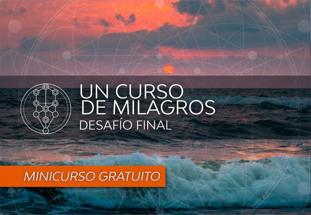 Un Curso de Milagros – el desafío final